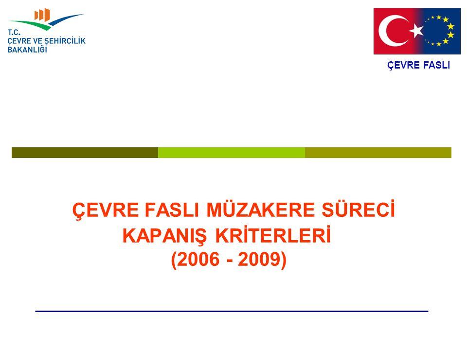 ÇEVRE FASLI MÜZAKERE SÜRECİ KAPANIŞ KRİTERLERİ (2006 - 2009) ÇEVRE FASLI