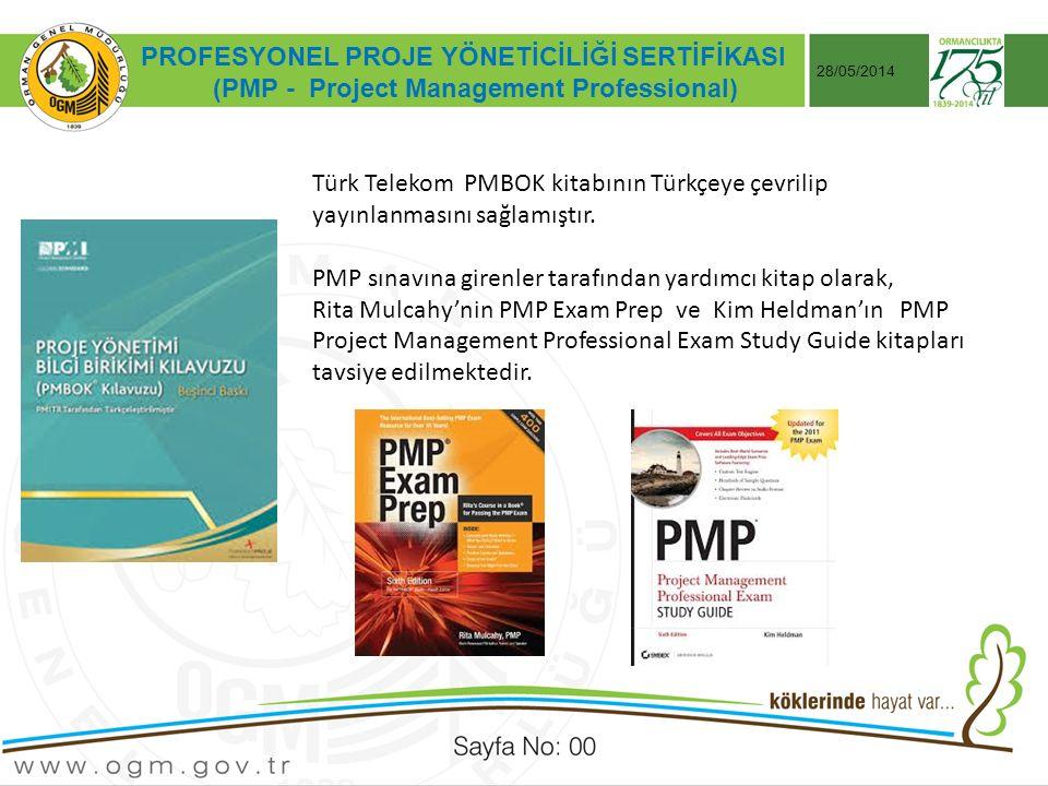Tarih:…./ …./ 20… ÖRNEK SUNUM KONUSU Sayfa No: AA 28/05/2014 PROFESYONEL PROJE YÖNETİCİLİĞİ SERTİFİKASI (PMP - Project Management Professional) Türk Telekom PMBOK kitabının Türkçeye çevrilip yayınlanmasını sağlamıştır.