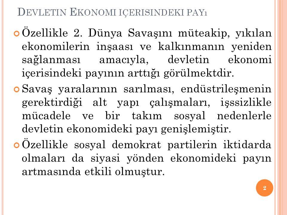 D EVLETIN E KONOMI IÇERISINDEKI PAYı Özellikle 2.