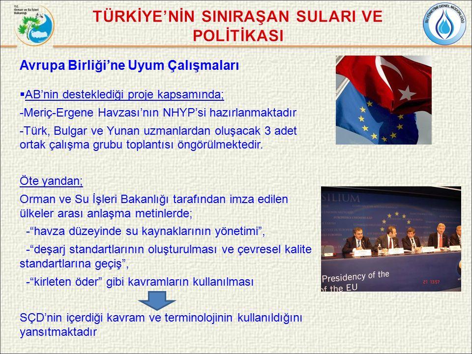 Avrupa Birliği'ne Uyum Çalışmaları  AB'nin desteklediği proje kapsamında; -Meriç-Ergene Havzası'nın NHYP'si hazırlanmaktadır -Türk, Bulgar ve Yunan uzmanlardan oluşacak 3 adet ortak çalışma grubu toplantısı öngörülmektedir.