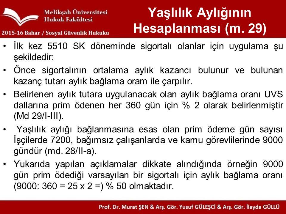 Yaşlılık Aylığının Hesaplanması (m. 29) İlk kez 5510 SK döneminde sigortalı olanlar için uygulama şu şekildedir: Önce sigortalının ortalama aylık kaza