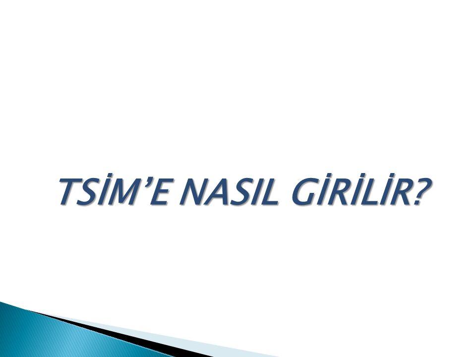 TSİM'E NASIL GİRİLİR