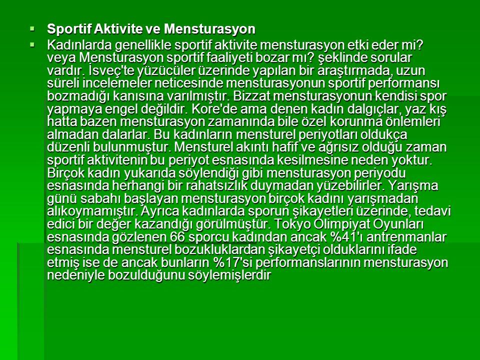  Sportif Aktivite ve Mensturasyon  Kadınlarda genellikle sportif aktivite mensturasyon etki eder mi.