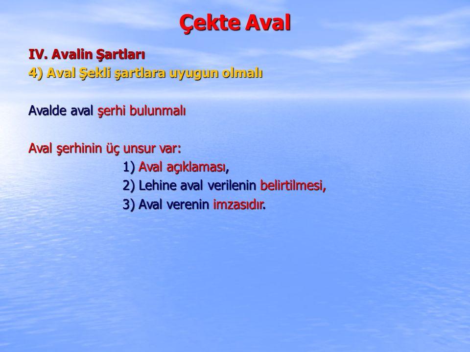 Çekte Aval IV.