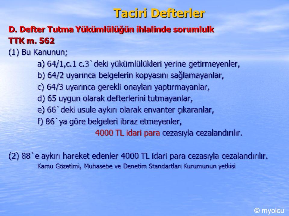 Taciri Defterler D. Defter Tutma Yükümlülüğün ihlalinde sorumlulk TTK m.