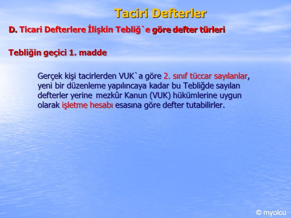 Taciri Defterler D. Ticari Defterlere İlişkin Tebliğ`e göre defter türleri Tebliğin geçici 1.