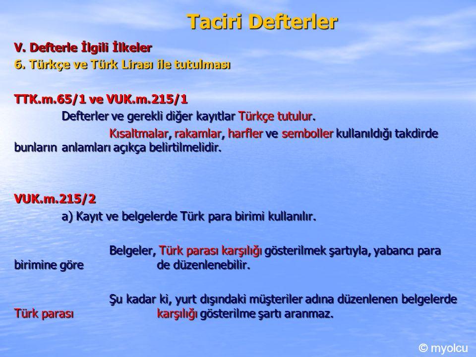 Taciri Defterler V. Defterle İlgili İlkeler 6.