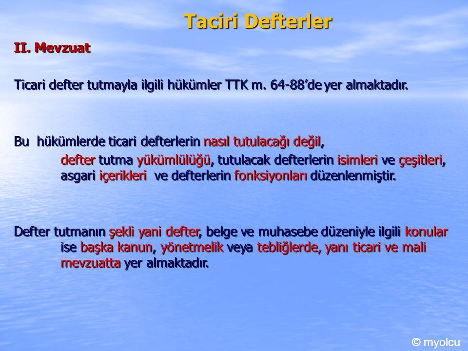 Taciri Defterler II. Mevzuat Ticari defter tutmayla ilgili hükümler TTK m.