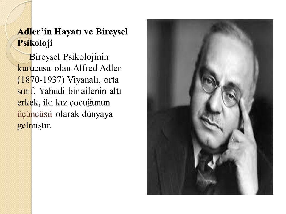 Adler'in Hayatı ve Bireysel Psikoloji Bireysel Psikolojinin kurucusu olan Alfred Adler (1870-1937) Viyanalı, orta sınıf, Yahudi bir ailenin altı erkek