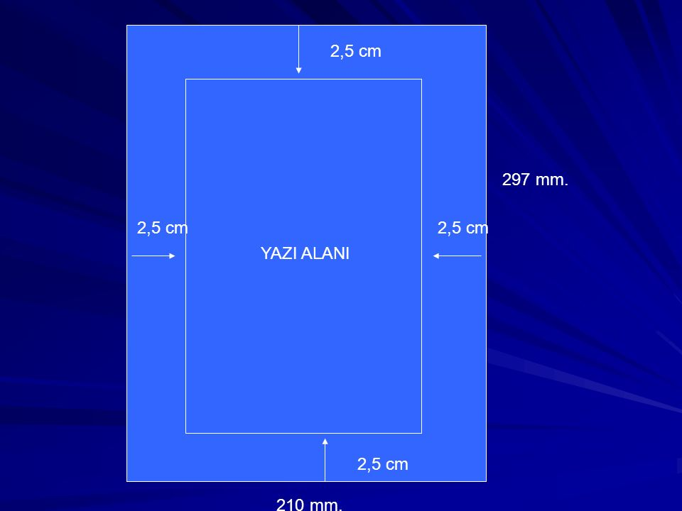 YAZI ALANI 2,5 cm 210 mm. 297 mm.