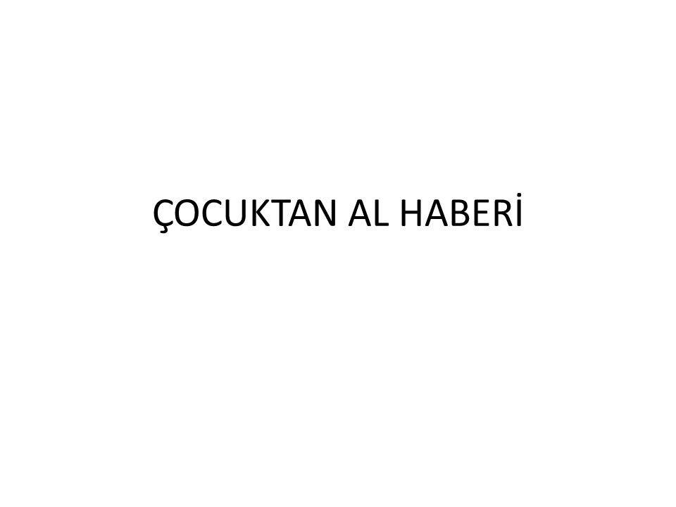ÇOCUKTAN AL HABERİ