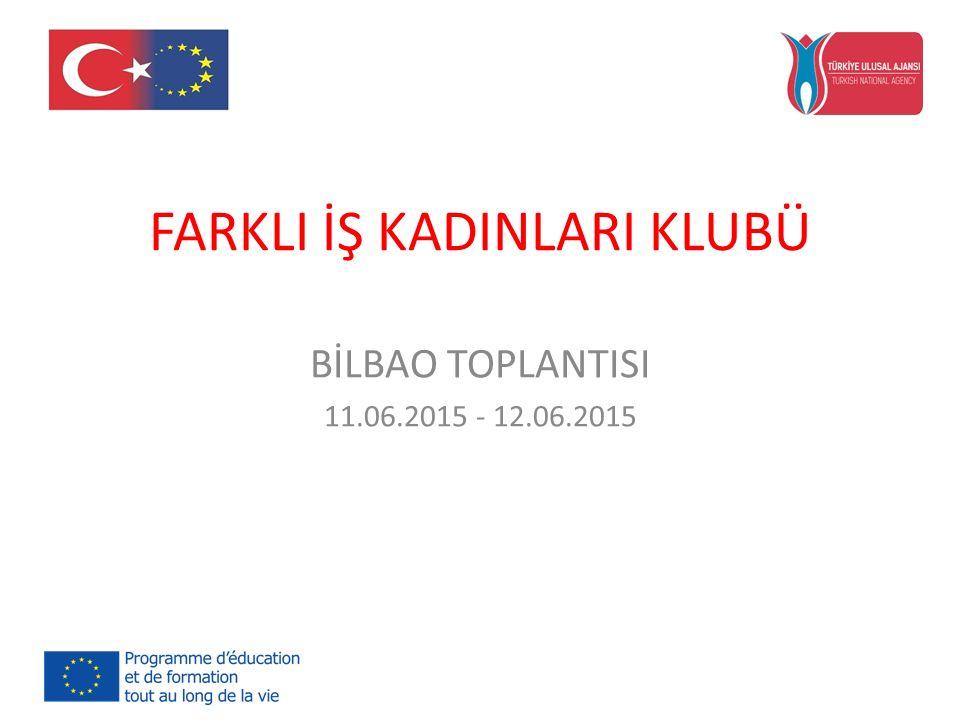 FARKLI İŞ KADINLARI KLUBÜ BİLBAO TOPLANTISI 11.06.2015 - 12.06.2015