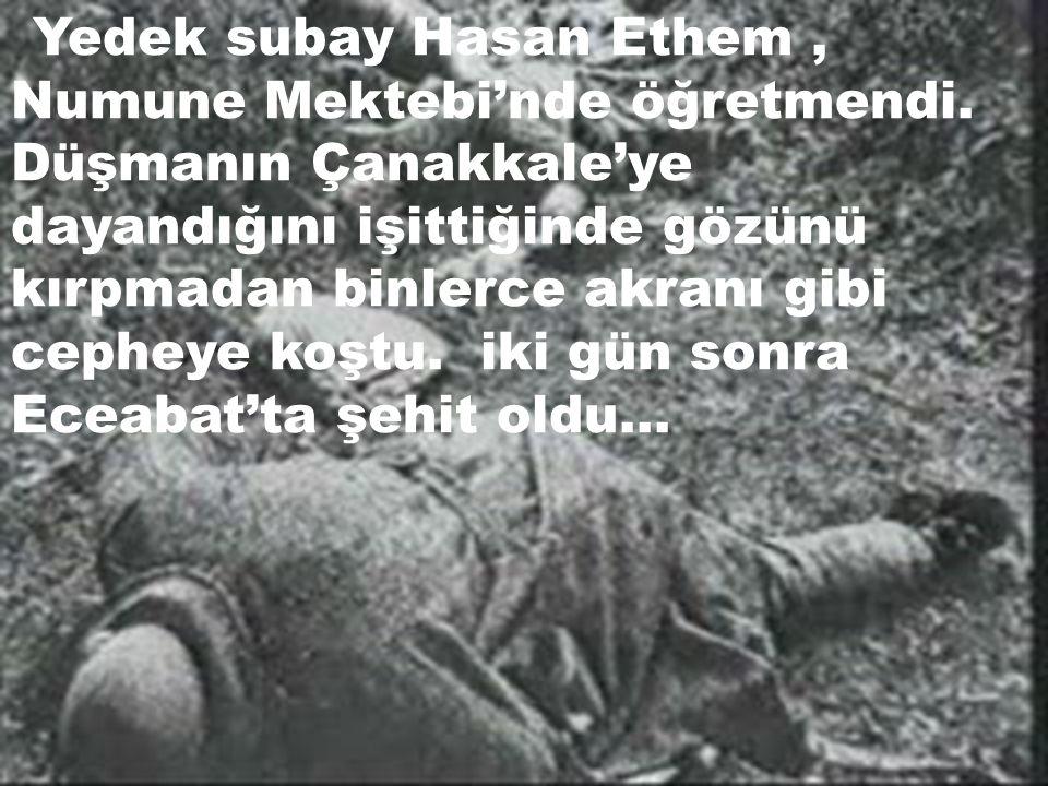 Yedek subay Hasan Ethem, Numune Mektebi'nde öğretmendi.