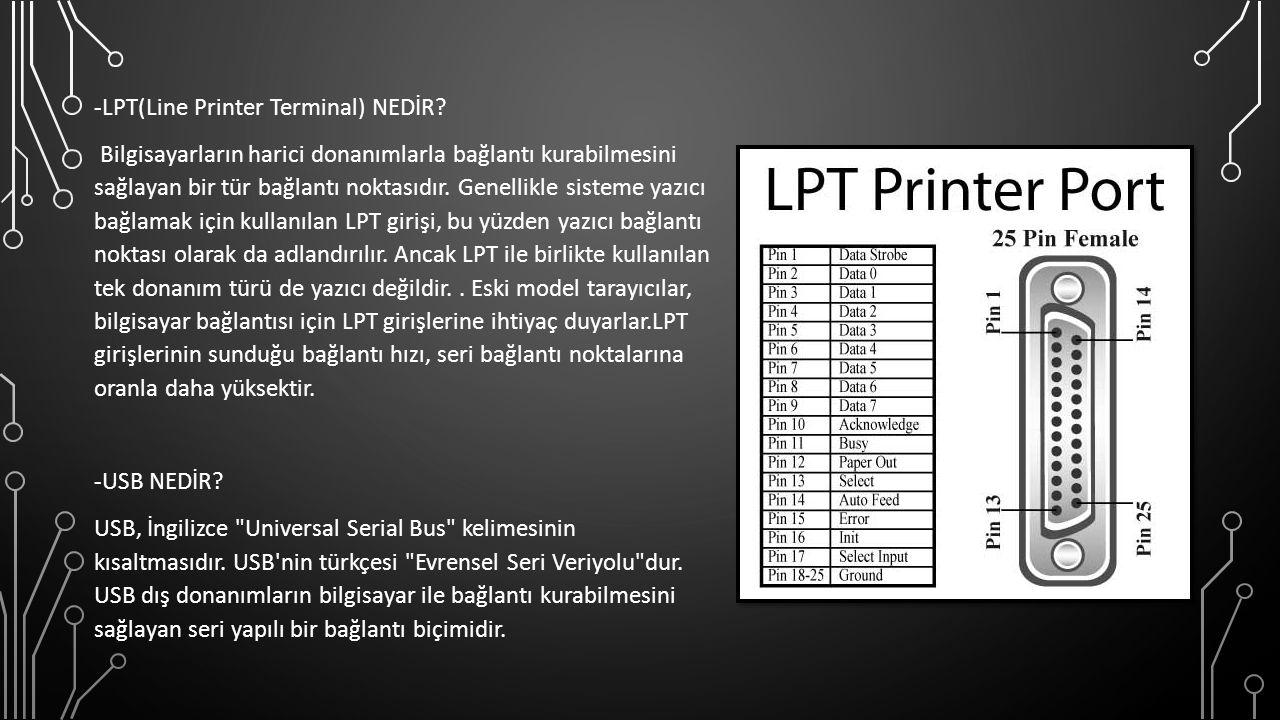-LPT(Line Printer Terminal) NEDİR.