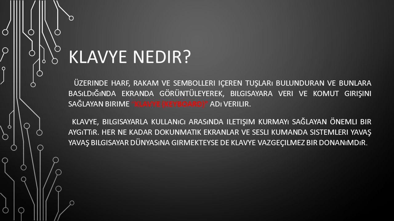 KLAVYE NEDIR.