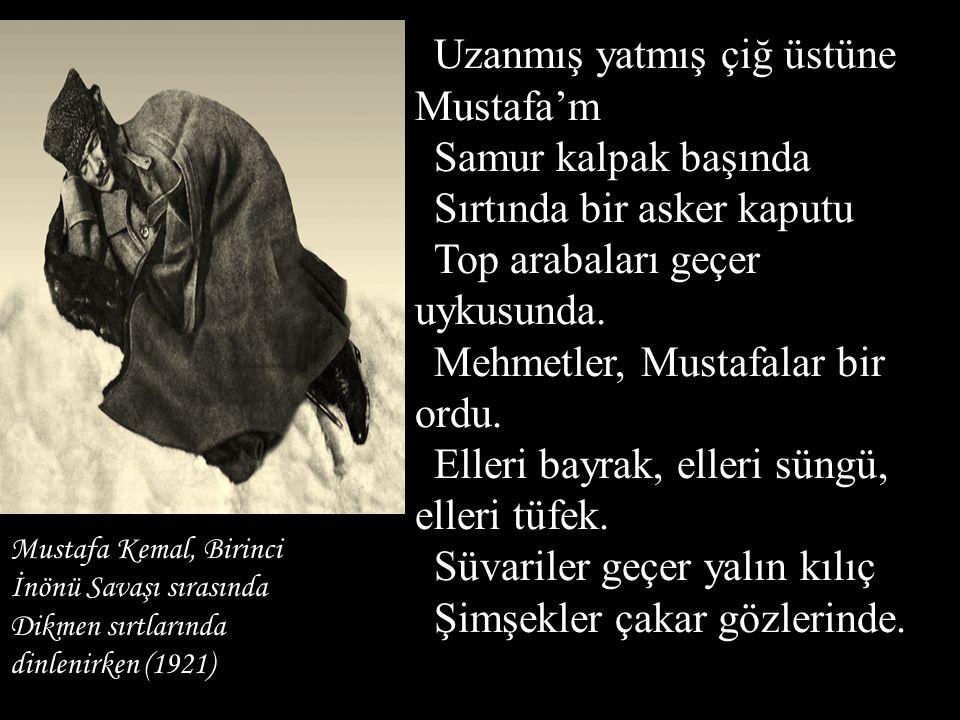 Mustafa Kemal, Birinci İnönü Savaşı sırasında Dikmen sırtlarında dinlenirken (1921) Uzanmış yatmış ç iğ ü st ü ne Mustafa ' m Samur kalpak başında Sır