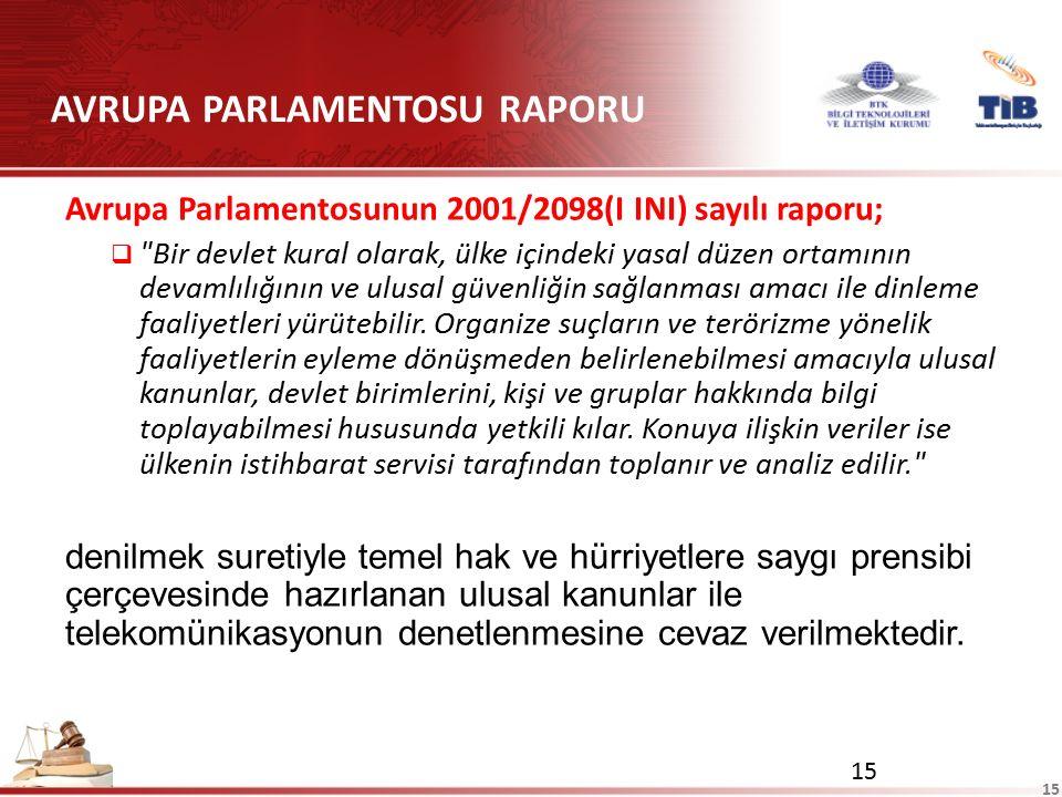 15 AVRUPA PARLAMENTOSU RAPORU Avrupa Parlamentosunun 2001/2098(I INI) sayılı raporu; 