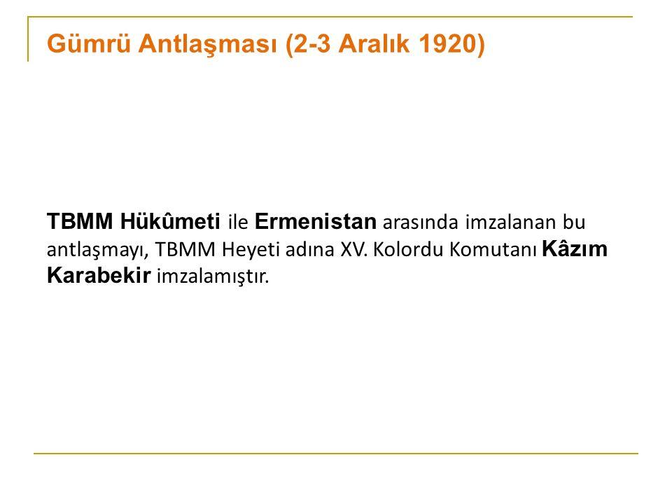 Antlaşmanın Hükümleri - Kars, Sarıkamış, Iğdır, Selim, Kulp Türkiye'nin olacak.