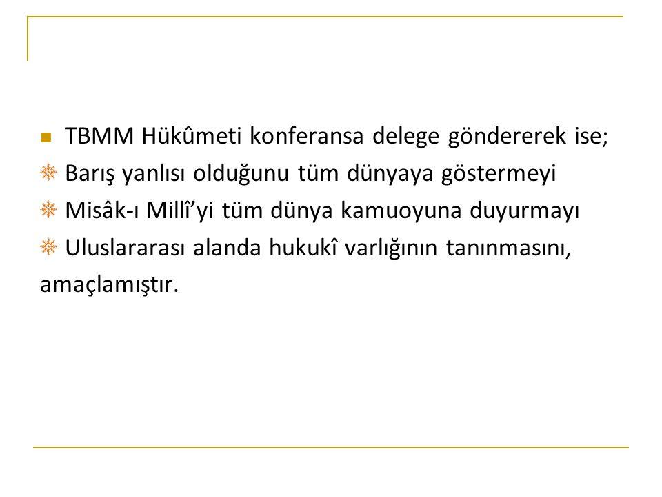 Konferansta İstanbul Hükûmeti temsilcisi Tevfik Paşa'ya söz hakkı verilince, o; Söz Türk milletinin gerçek temsilcisi olan TBMM'nindir. diyerek, sözü TBMM Temsilcisi Dışişleri Bakanı Bekir Sami Bey'e bırakmıştır.