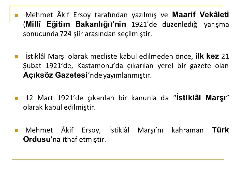 İstiklâl Marşı, ilk kez dönemin Maarif Vekili (Millî Eğitim Bakanı) Hamdullah Suphi Tanrıöver tarafından TBMM'de okunmuştur.