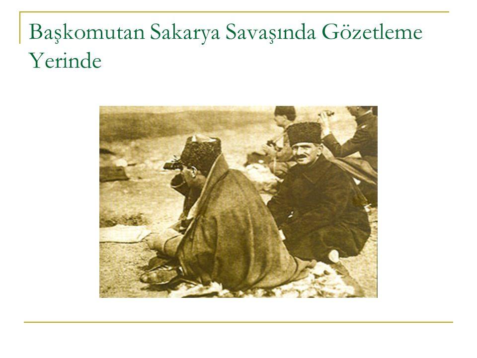 Başkomutan Sakarya Savaşında Gözetleme Yerinde