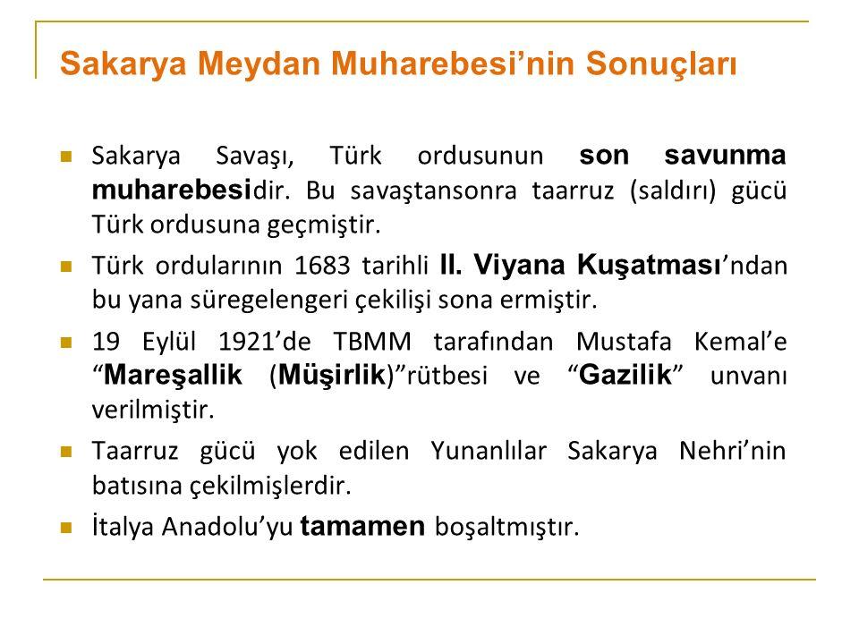 Sakarya Meydan Muharebesi'nin Sonuçları Sakarya Savaşı, Türk ordusunun son savunma muharebesi dir.