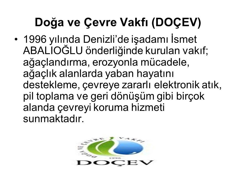 Doğa ve Çevre Vakfı (DOÇEV) 1996 yılında Denizli'de işadamı İsmet ABALIOĞLU önderliğinde kurulan vakıf; ağaçlandırma, erozyonla mücadele, ağaçlık alan