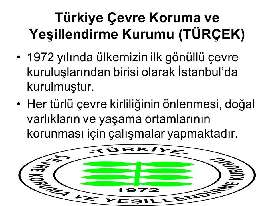Türkiye Çevre Koruma ve Yeşillendirme Kurumu (TÜRÇEK) 1972 yılında ülkemizin ilk gönüllü çevre kuruluşlarından birisi olarak İstanbul'da kurulmuştur.