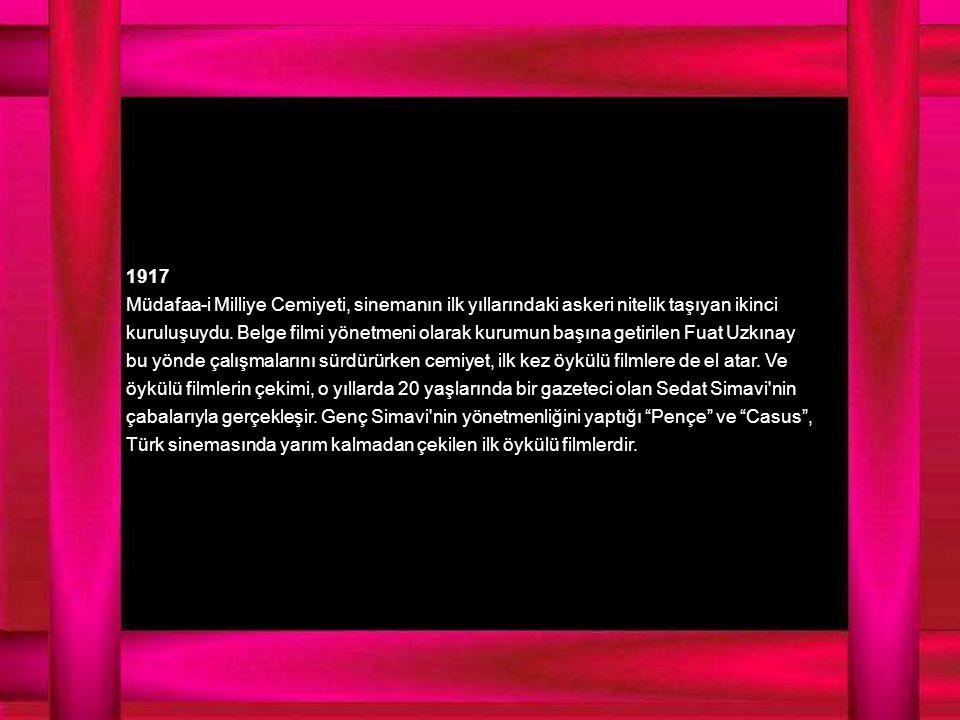 1917 Müdafaa-i Milliye Cemiyeti, sinemanın ilk yıllarındaki askeri nitelik taşıyan ikinci kuruluşuydu.