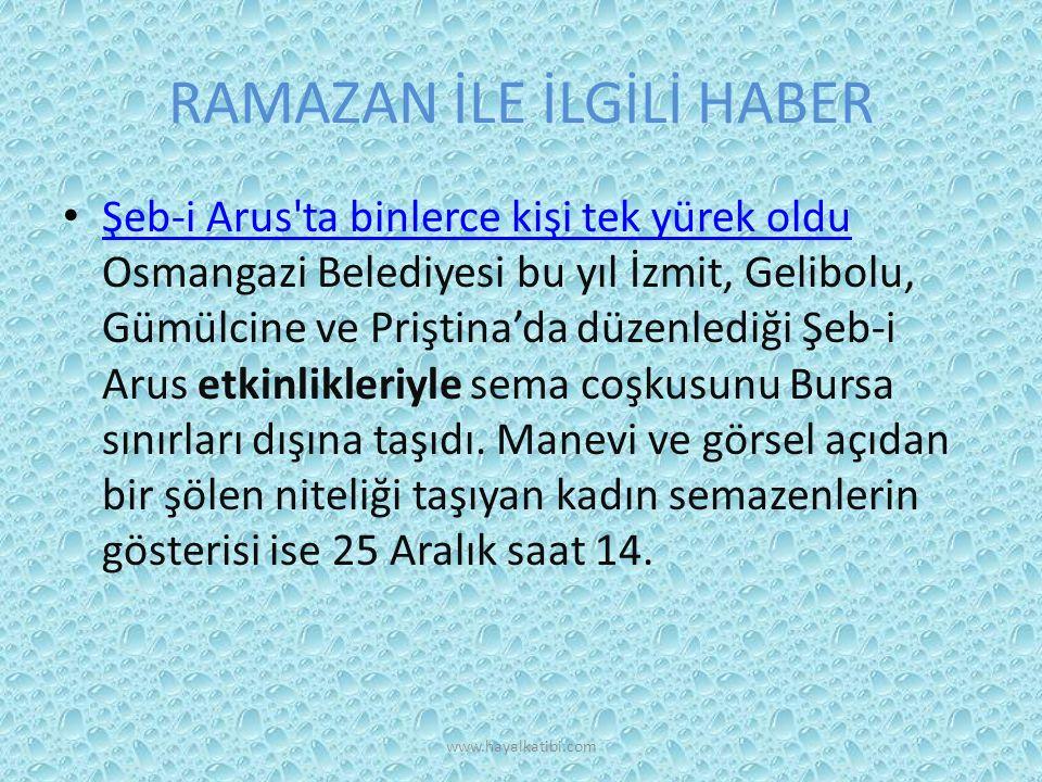 RAMAZAN İLE İLGİLİ HABER Şeb-i Arus ta binlerce kişi tek yürek oldu Osmangazi Belediyesi bu yıl İzmit, Gelibolu, Gümülcine ve Priştina'da düzenlediği Şeb-i Arus etkinlikleriyle sema coşkusunu Bursa sınırları dışına taşıdı.