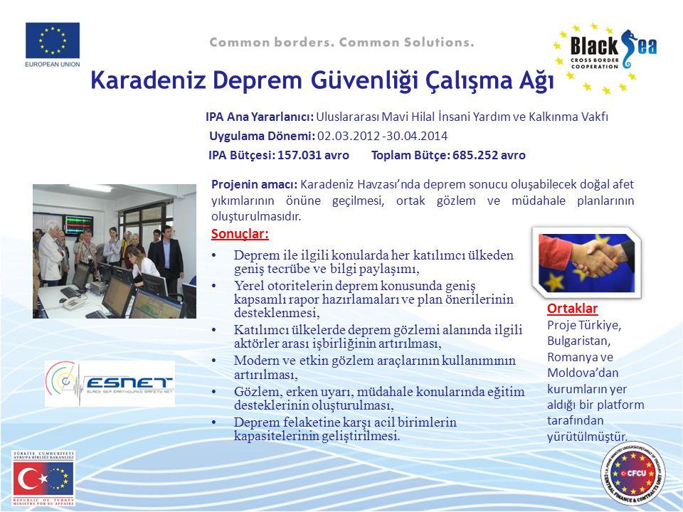 15 Karadeniz Deprem Güvenliği Çalışma Ağı IPA Ana Yararlanıcı: Uluslararası Mavi Hilal İnsani Yardım ve Kalkınma Vakfı Uygulama Dönemi: 02.03.2012 -30