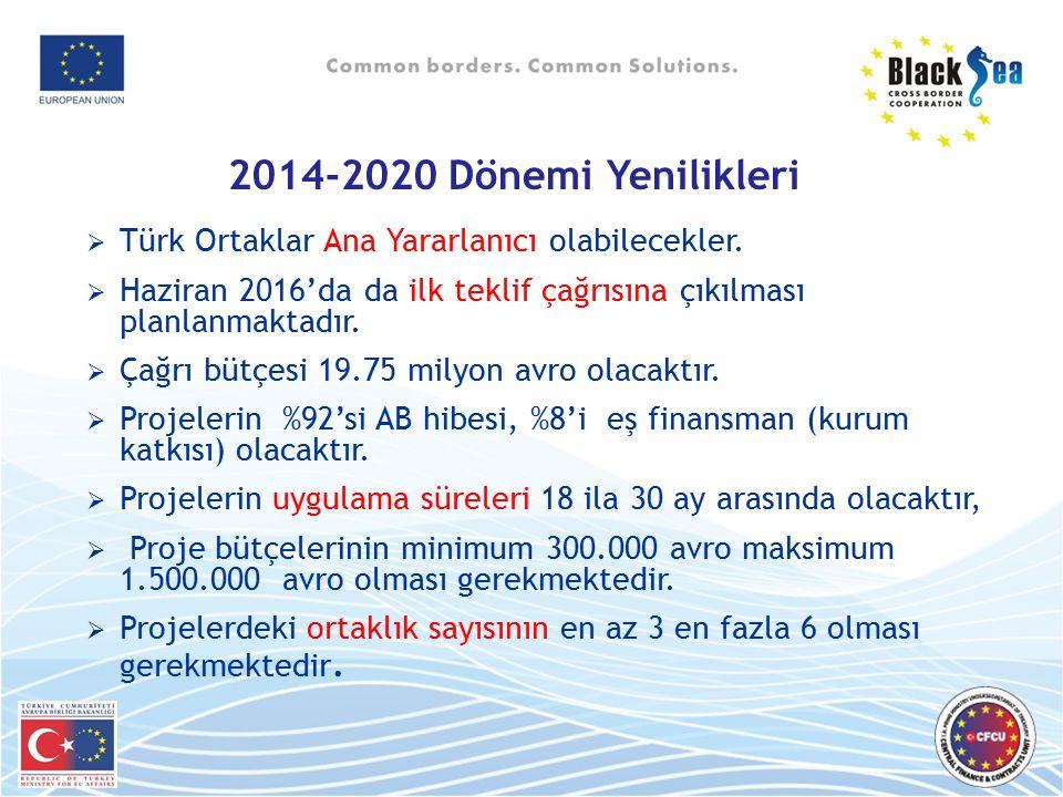 2014-2020 Dönemi Yenilikleri  Türk Ortaklar Ana Yararlanıcı olabilecekler.  Haziran 2016'da da ilk teklif çağrısına çıkılması planlanmaktadır.  Çağ