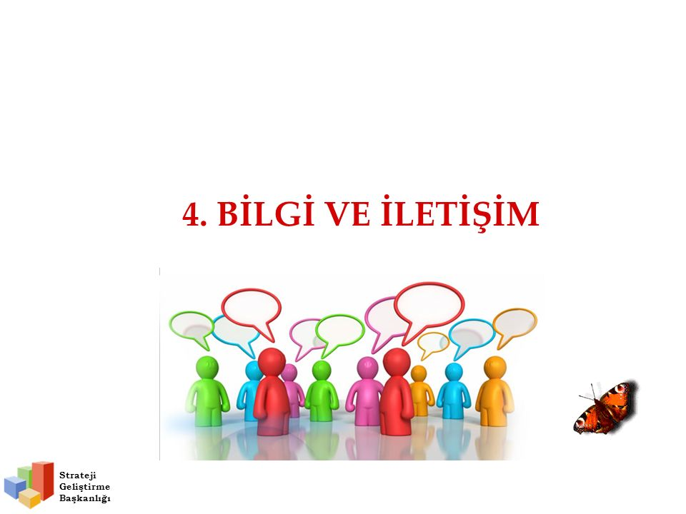 4. BİLGİ VE İLETİŞİM Strateji Geliştirme Başkanlığı