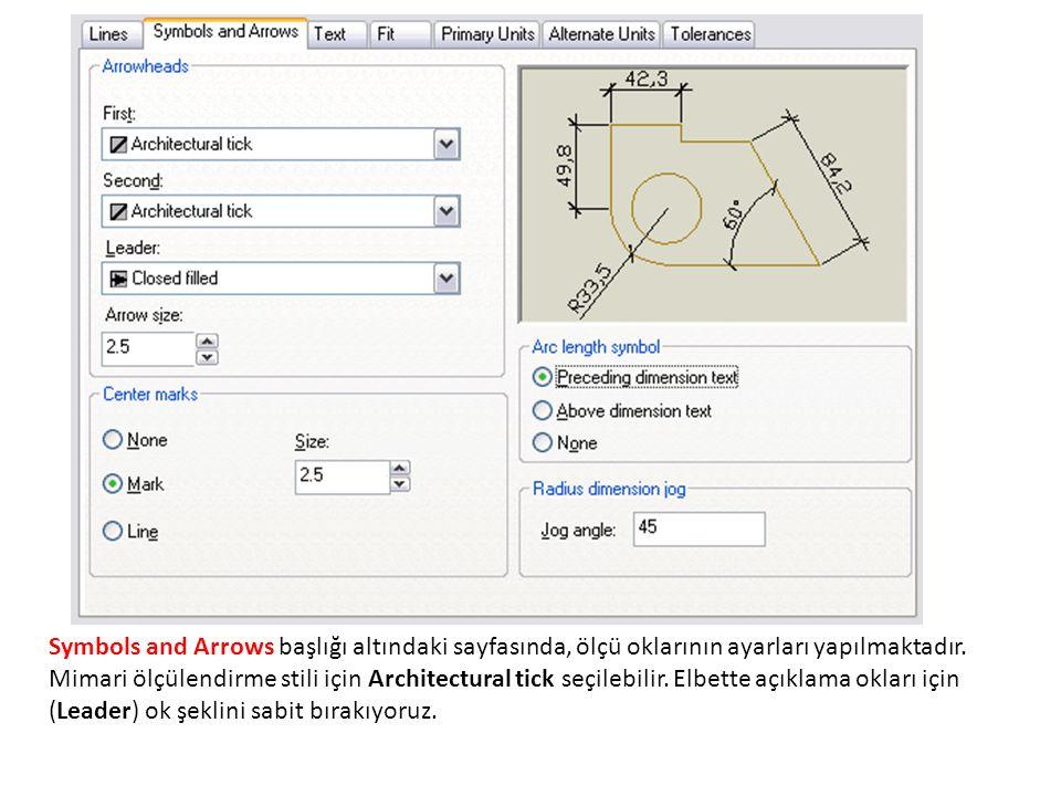 Symbols and Arrows başlığı altındaki sayfasında, ölçü oklarının ayarları yapılmaktadır.