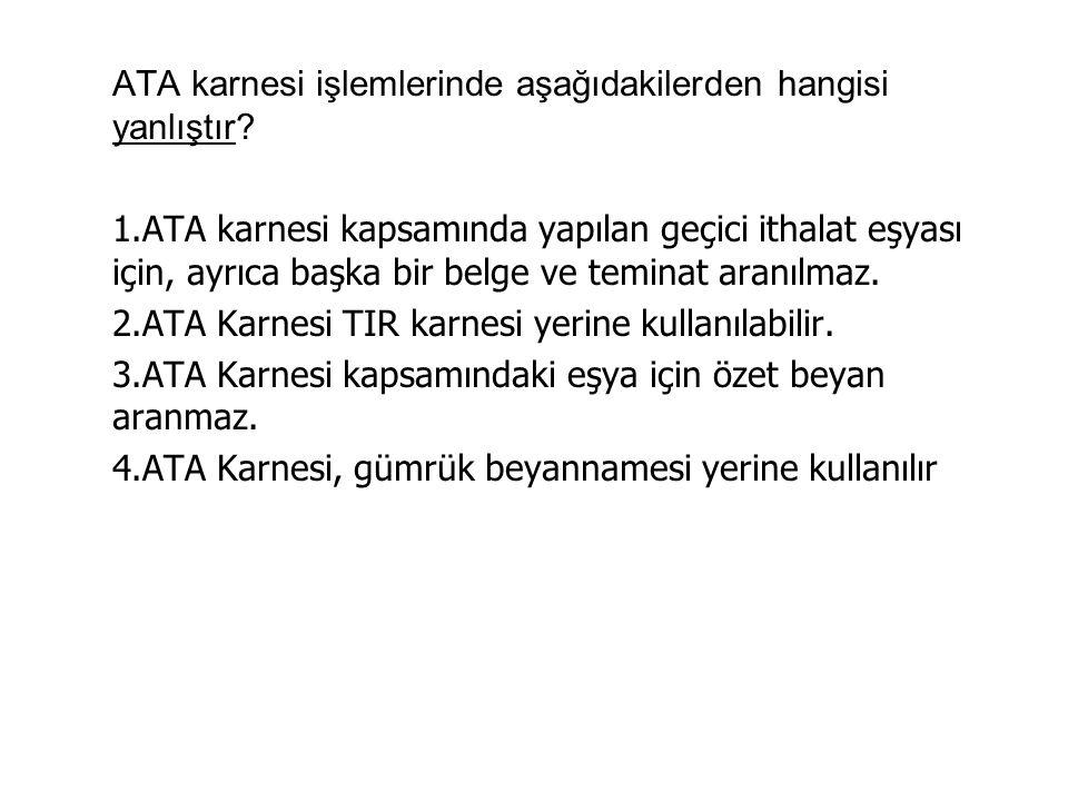ATA karnesi işlemlerinde aşağıdakilerden hangisi yanlıştır.