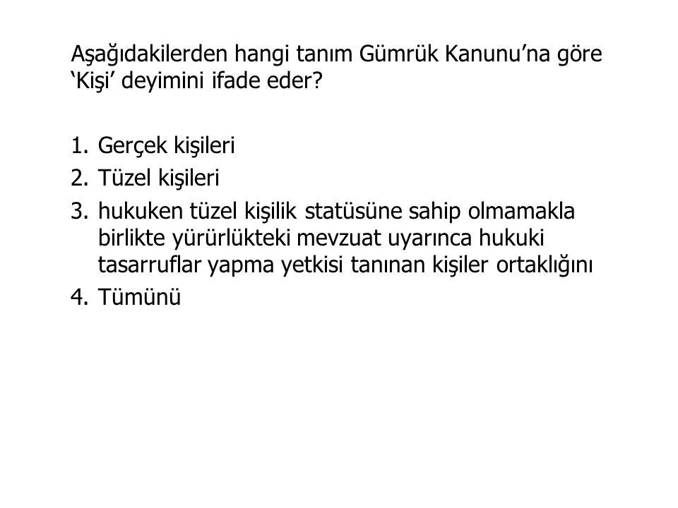 Hangisi Türkiye Cumhuriyeti Gümrük Bölgesinde yerleşik kişi sayılmaz.
