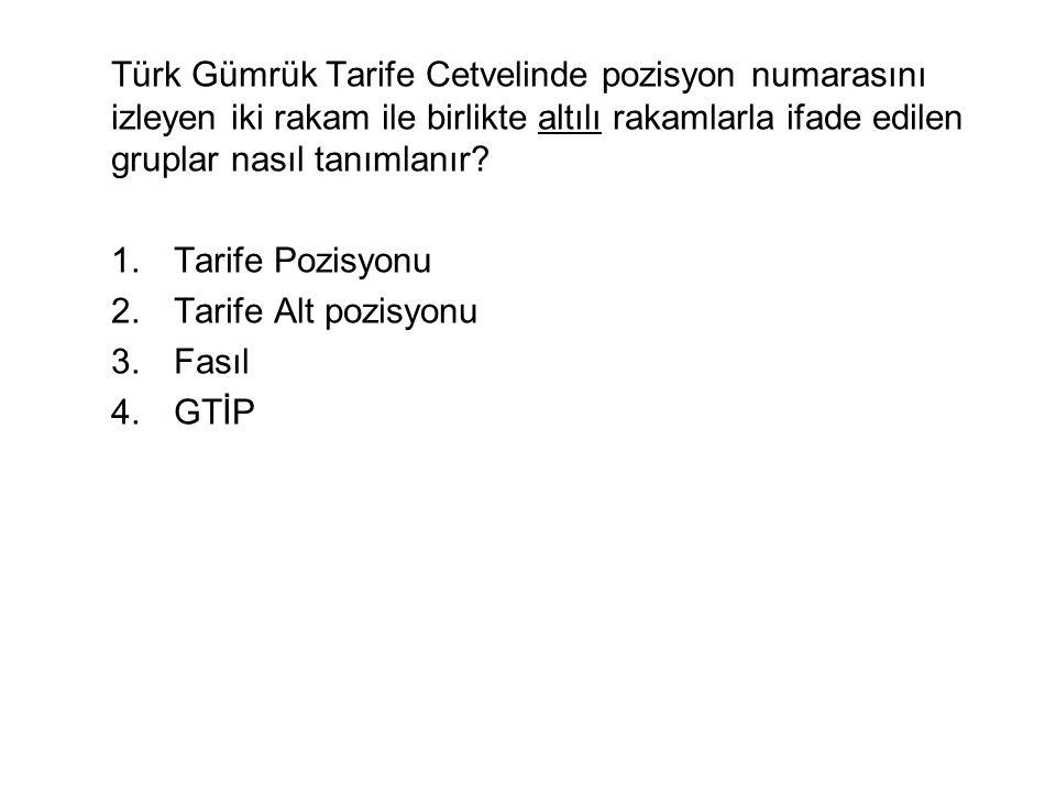 Türk Gümrük Tarife Cetvelinde pozisyon numarasını izleyen iki rakam ile birlikte altılı rakamlarla ifade edilen gruplar nasıl tanımlanır.