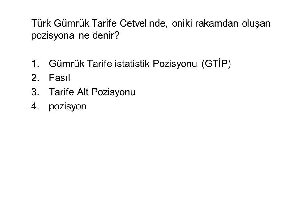 Türk Gümrük Tarife Cetvelinde, oniki rakamdan oluşan pozisyona ne denir.