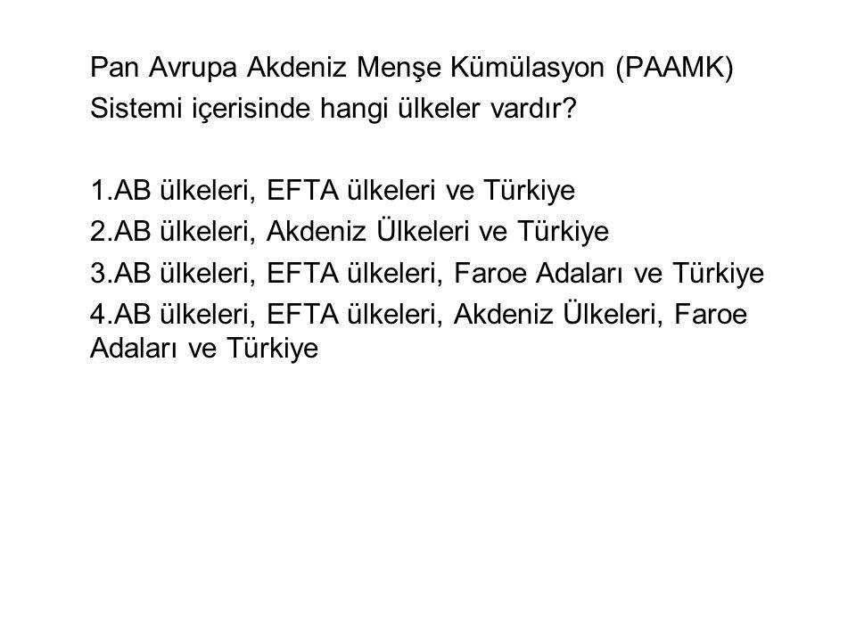 Pan Avrupa Akdeniz Menşe Kümülasyon (PAAMK) Sistemi içerisinde hangi ülkeler vardır.