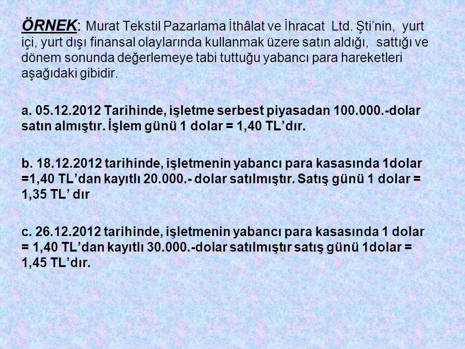 ÖRNEK: Murat Tekstil Pazarlama İthâlat ve İhracat Ltd.