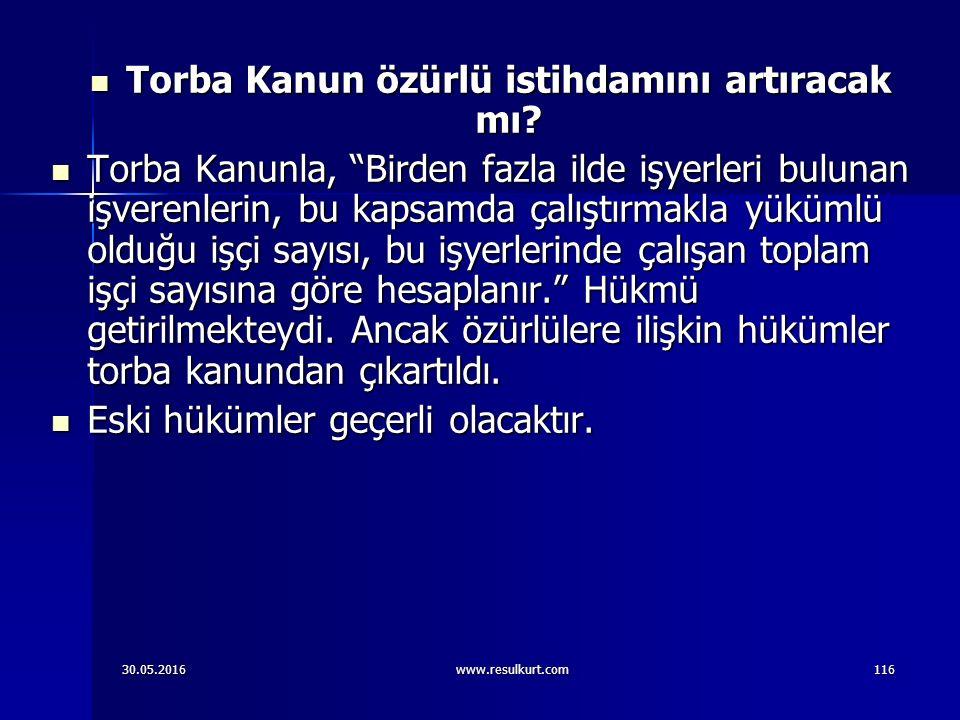 30.05.2016www.resulkurt.com116 Torba Kanun özürlü istihdamını artıracak mı.