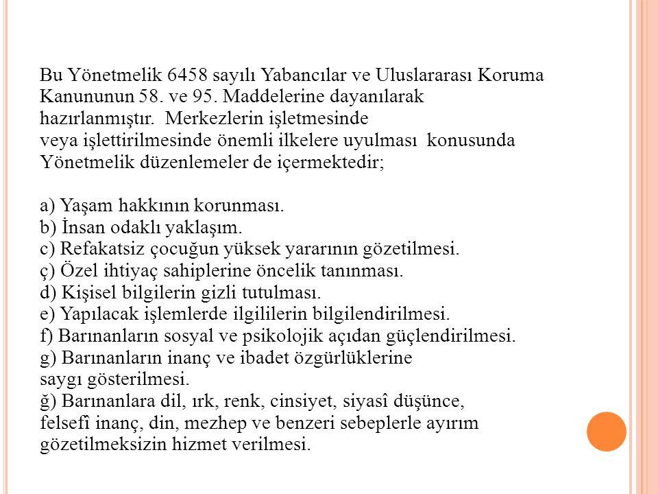 Bu Yönetmelik 6458 sayılı Yabancılar ve Uluslararası Koruma Kanununun 58.