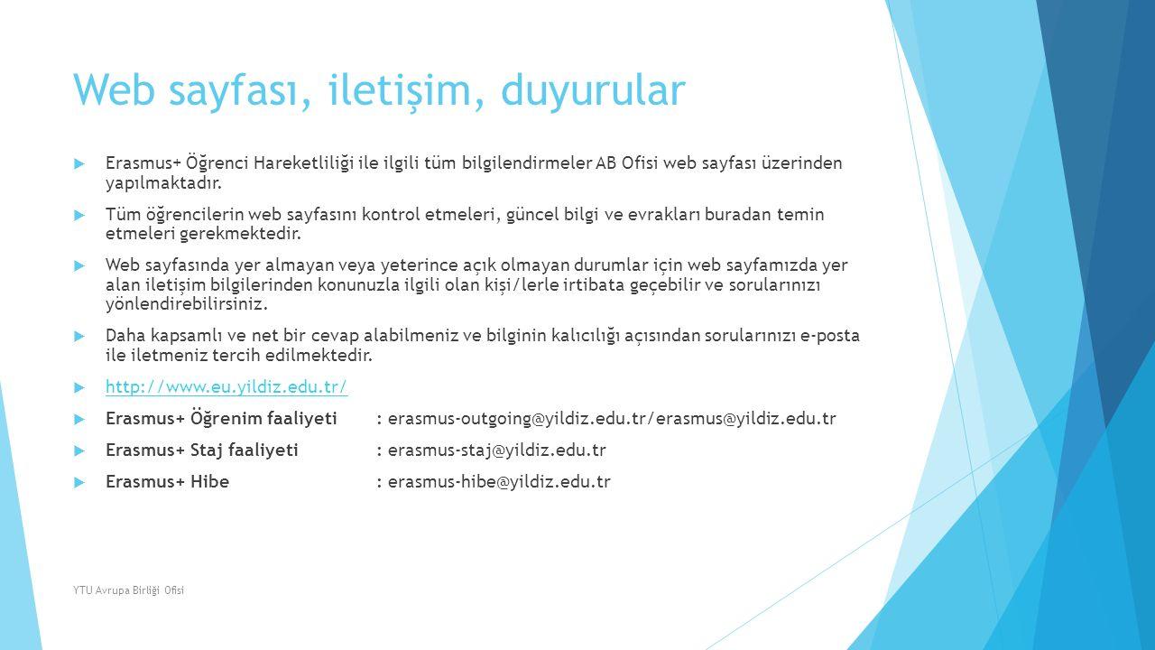 Web sayfası, iletişim, duyurular  Erasmus+ Öğrenci Hareketliliği ile ilgili tüm bilgilendirmeler AB Ofisi web sayfası üzerinden yapılmaktadır.  Tüm