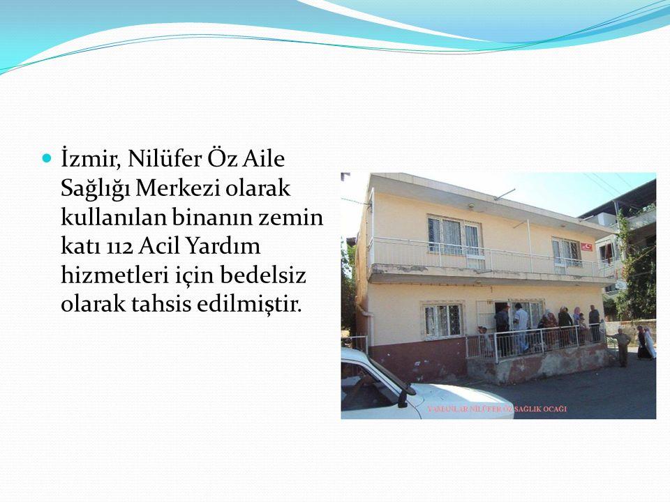 İzmir, Nilüfer Öz Aile Sağlığı Merkezi olarak kullanılan binanın zemin katı 112 Acil Yardım hizmetleri için bedelsiz olarak tahsis edilmiştir.