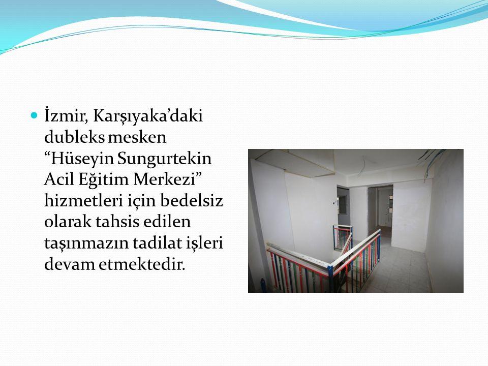İzmir, Karşıyaka'daki dubleks mesken Hüseyin Sungurtekin Acil Eğitim Merkezi hizmetleri için bedelsiz olarak tahsis edilen taşınmazın tadilat işleri devam etmektedir.