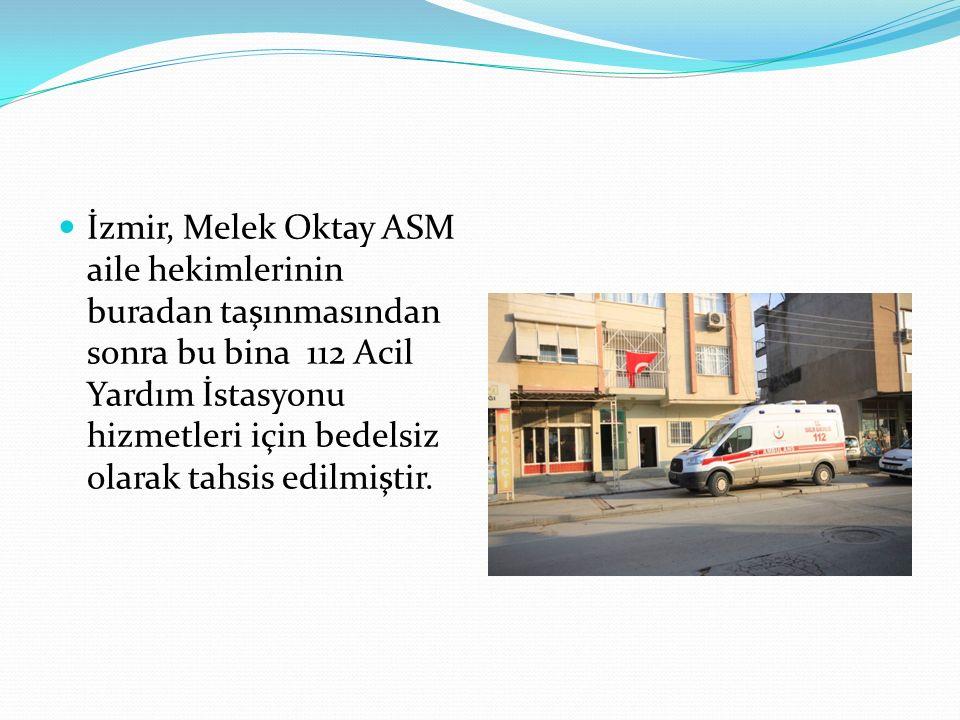 İzmir, Melek Oktay ASM aile hekimlerinin buradan taşınmasından sonra bu bina 112 Acil Yardım İstasyonu hizmetleri için bedelsiz olarak tahsis edilmiştir.