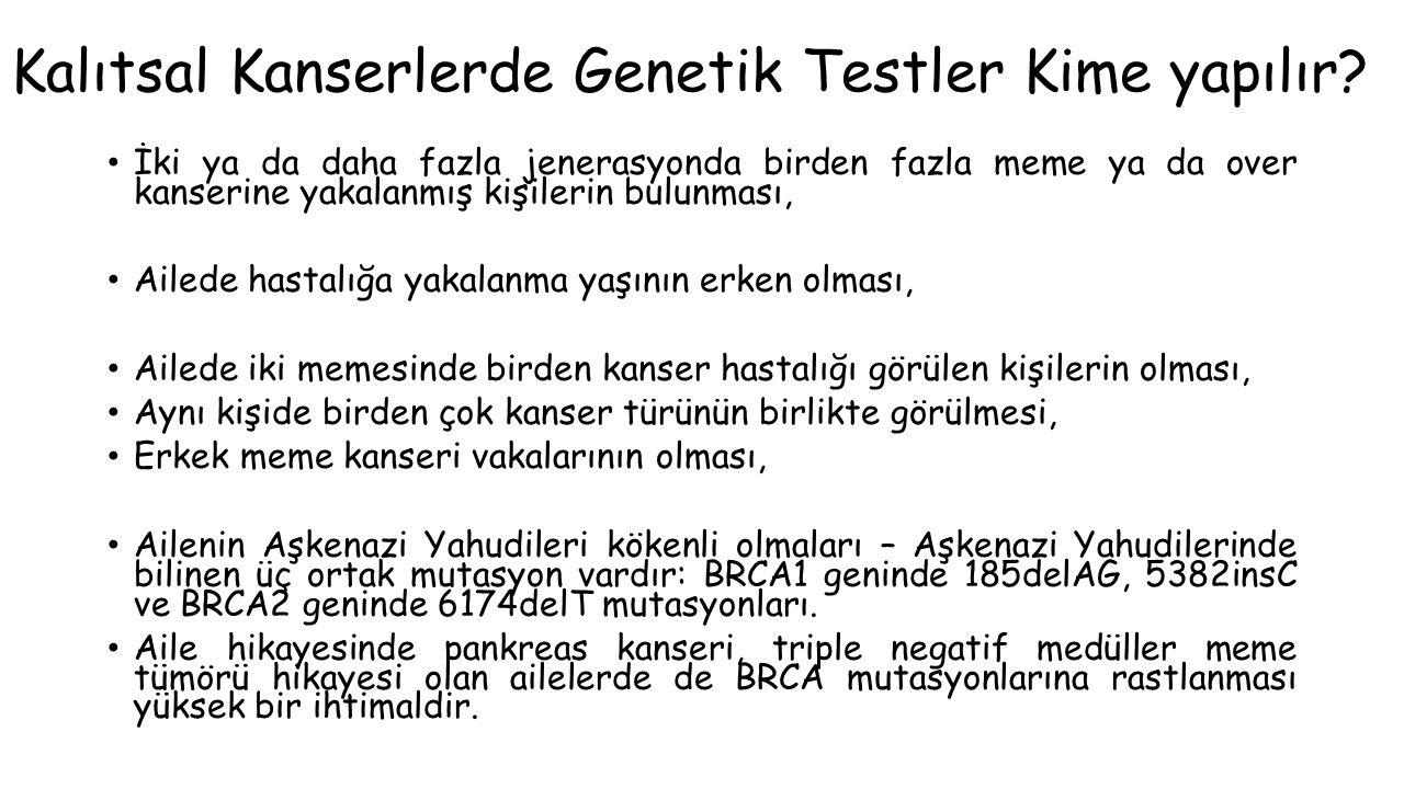 Kalıtsal Kanserlerde Genetik Testler Kime yapılır.