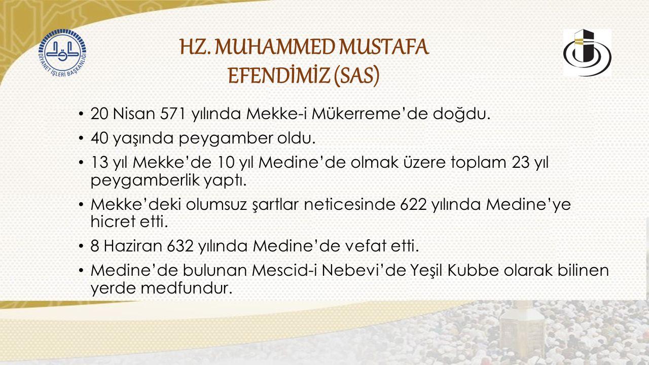 HZ. MUHAMMED MUSTAFA EFENDİMİZ (SAS) 20 Nisan 571 yılında Mekke-i Mükerreme'de doğdu.