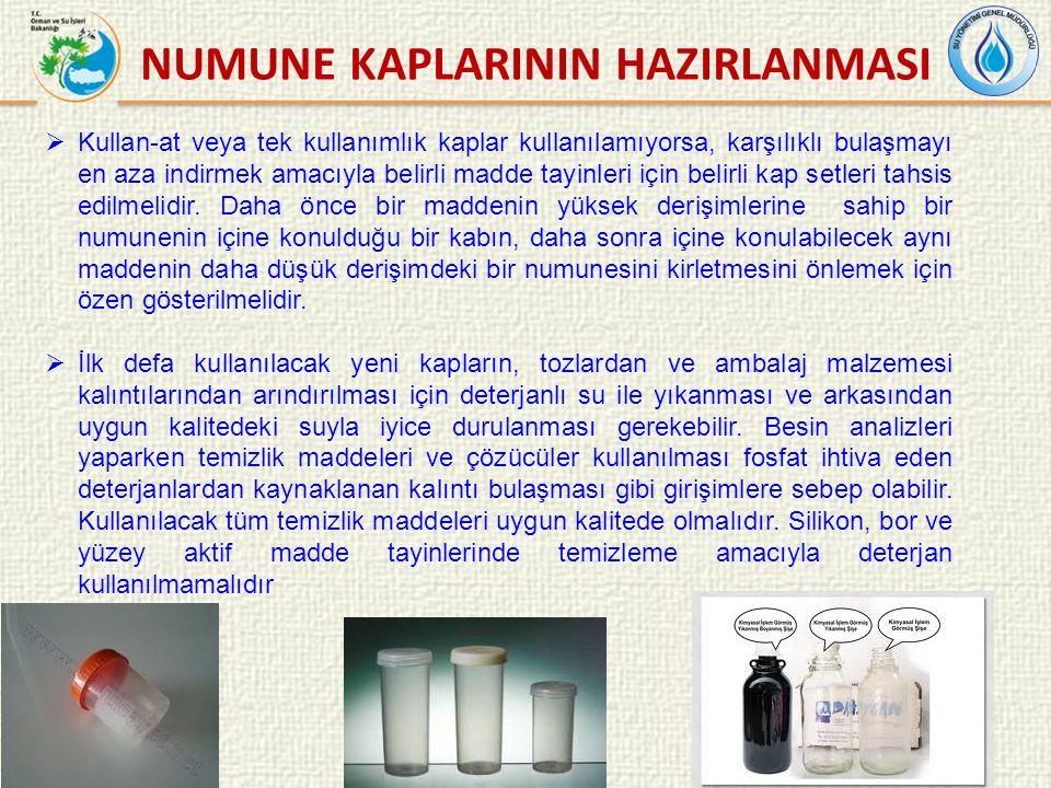 NUMUNE KAPLARININ HAZIRLANMASI  Kullan-at veya tek kullanımlık kaplar kullanılamıyorsa, karşılıklı bulaşmayı en aza indirmek amacıyla belirli madde tayinleri için belirli kap setleri tahsis edilmelidir.