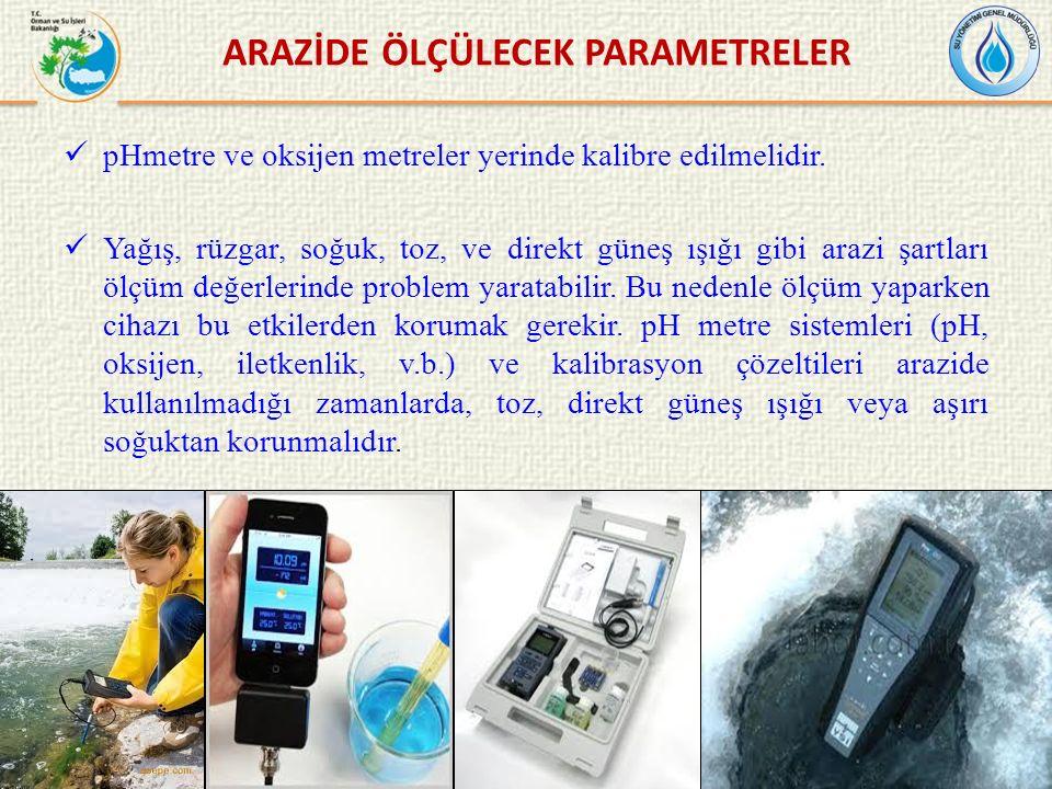 pHmetre ve oksijen metreler yerinde kalibre edilmelidir.